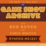 Artwork for #201 Game Show Archive w/ Bob Boden & Chris Bensch