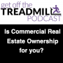 Artwork for Is Commercial Real Estate Ownership for you?
