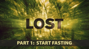 LOST: Part 1 - Start Fasting