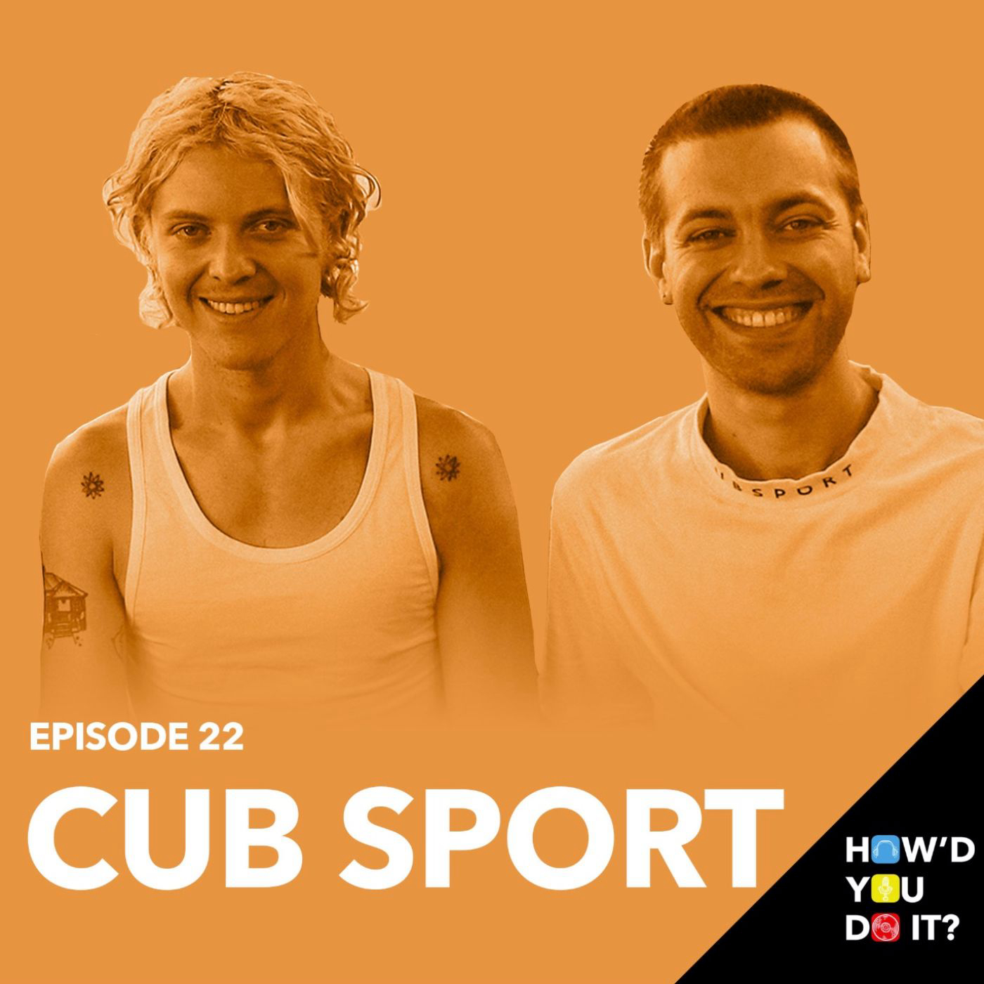 22: Cub Sport - Why The Dolan Twins Directed Our Video