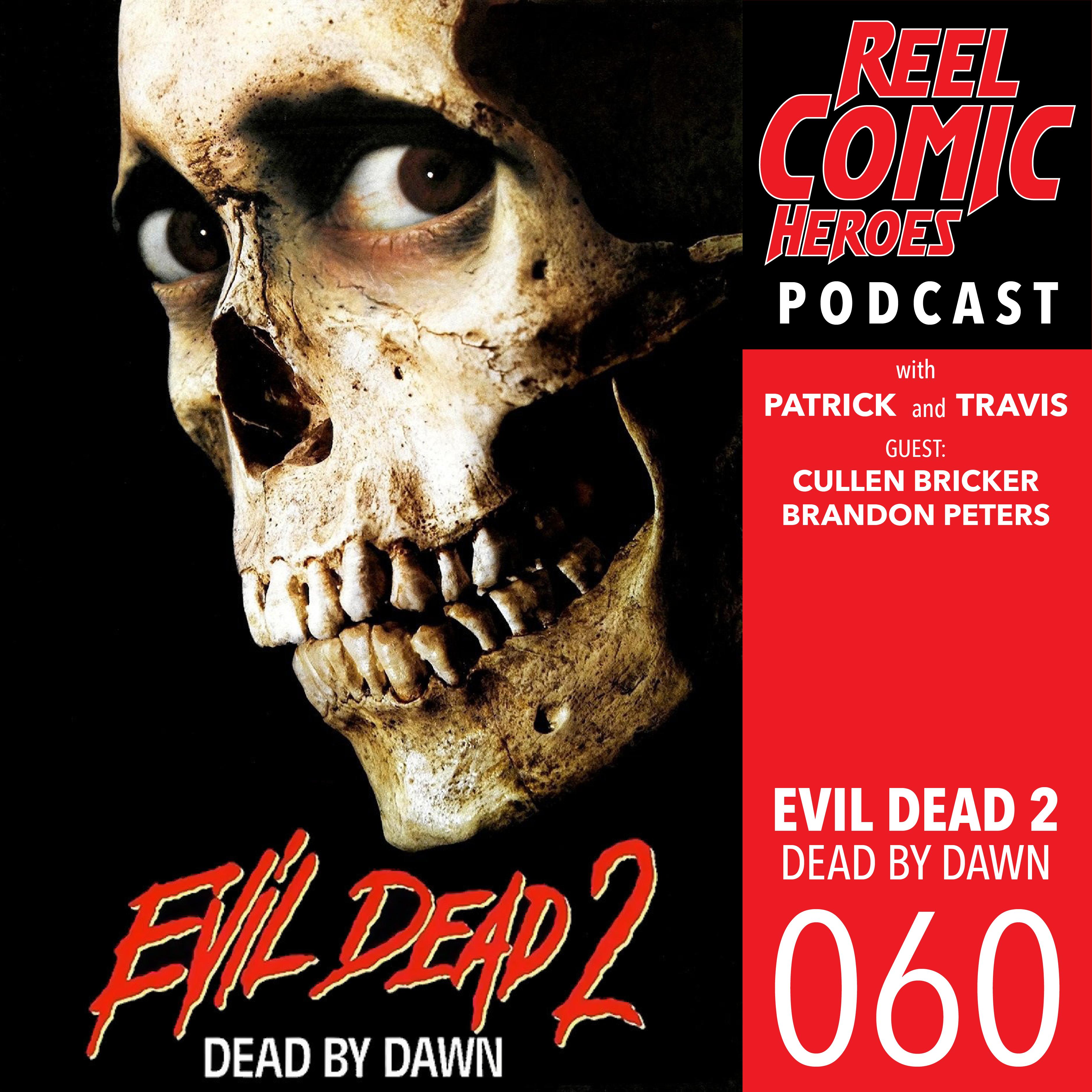 Artwork for Reel Comic Heroes 060 - Evil Dead II with Cullen Bricker and Brandon Peters