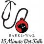 Artwork for Bark & Wag 15 Minute Vet Talk