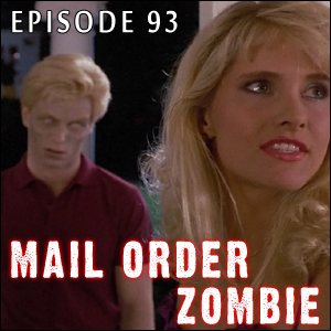 Mail Order Zombie: Episode 093