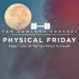 Artwork for PHYSICAL FRIDAY #24 - Sleep - One Of The Key Pillars Of Health