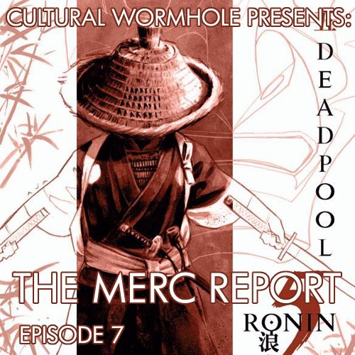 Cultural Wormhole Presents: The Merc Report Episode 7