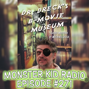 Monster Kid Radio #271 - Dr. Dreck's B-Movie Museum with Michael Legge