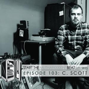 Start The Beat 103: C. SCOTT