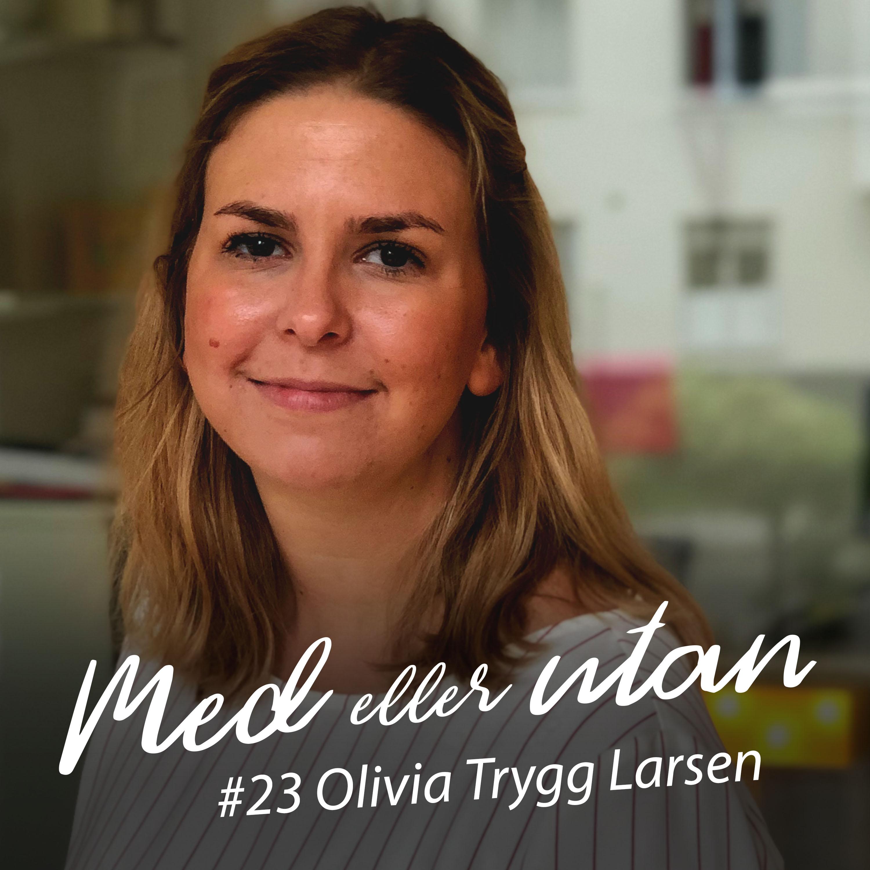 23. Agneta och Olivia Trygg - Del 2