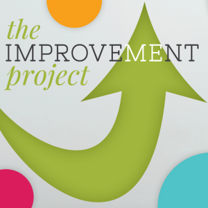 The Improvement Project - Good Habits, Intentional Living and Becoming a Better Human