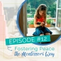 Artwork for Episode 12: Practical Life - Fostering Peace the Montessori Way
