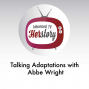 Artwork for Talking Adaptations with Abbe Wright