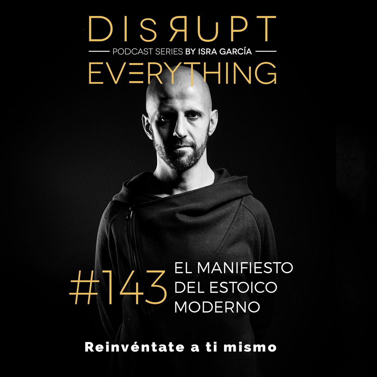 El Manifiesto del Estoico Moderno - Disrupt Everything #143