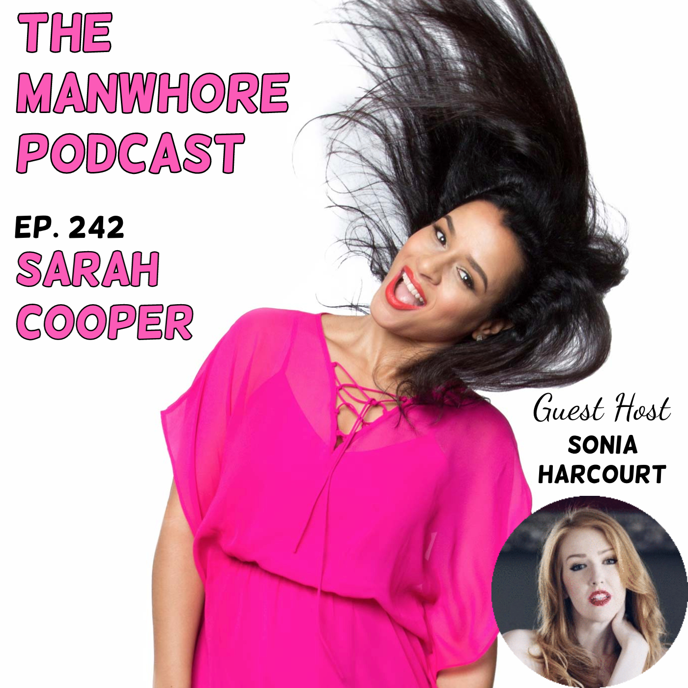 The Manwhore Podcast: A Sex-Positive Quest - Ep. 242: How to be Successful Without Hurting Men's Feelings with Sarah Cooper // guest host Sonia Harcourt