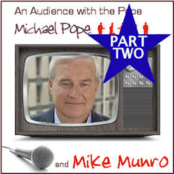 with Mike Munro Part 2