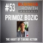 Artwork for The Habit of Taking Action with Primoz Bozic - BGP 53