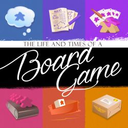 Life and Times of a Board Game - Episode 1