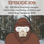 Artwork for Ep - 109 Slack Branding Changes, Generation Marketing Statistics, and Marketing Changes in 2019.