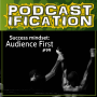 Artwork for 99: Put Your Audience First For Greater Podcast Success