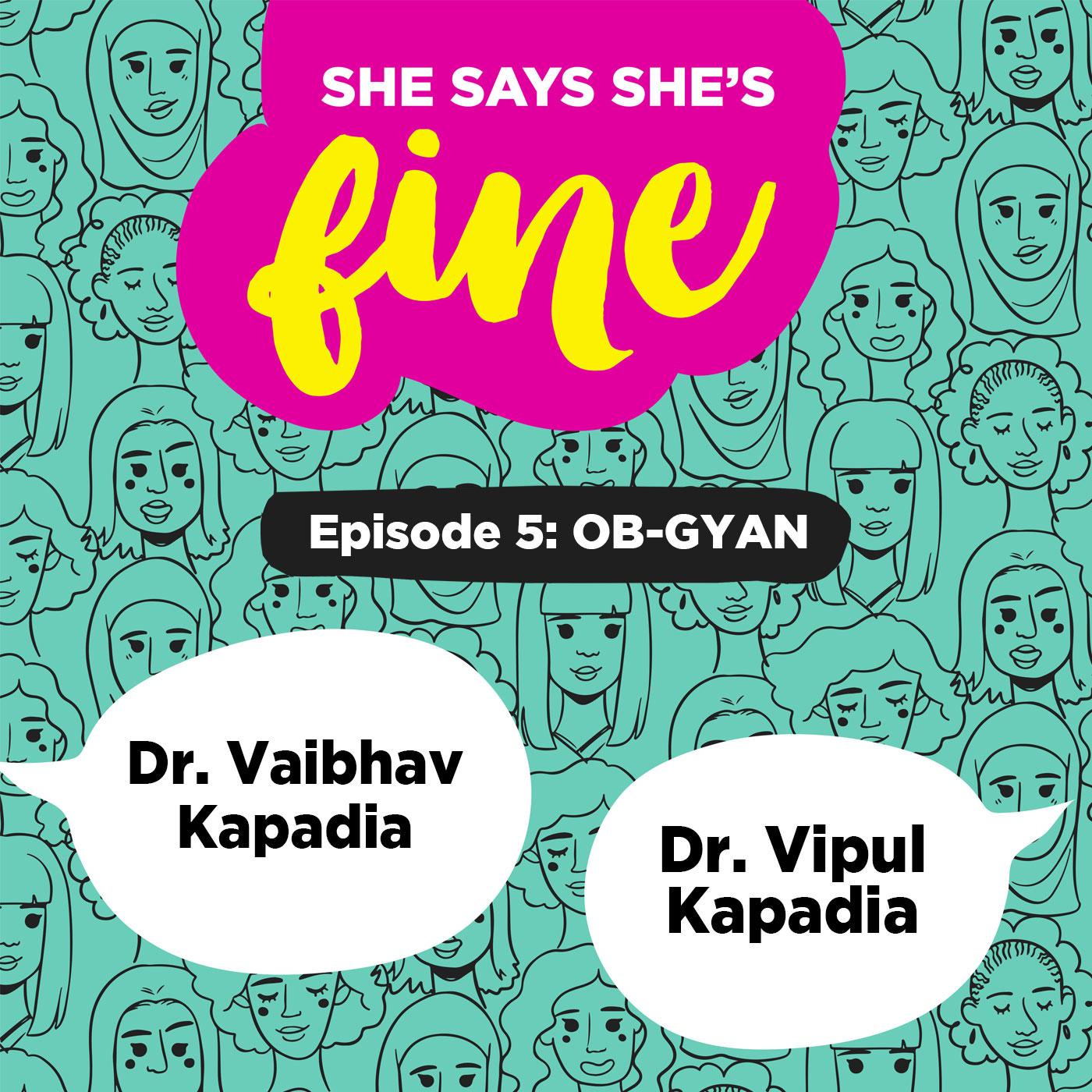 OB-GYAN ft. Dr. Vipul Kapadia & Dr. Vaibhav Kapadia