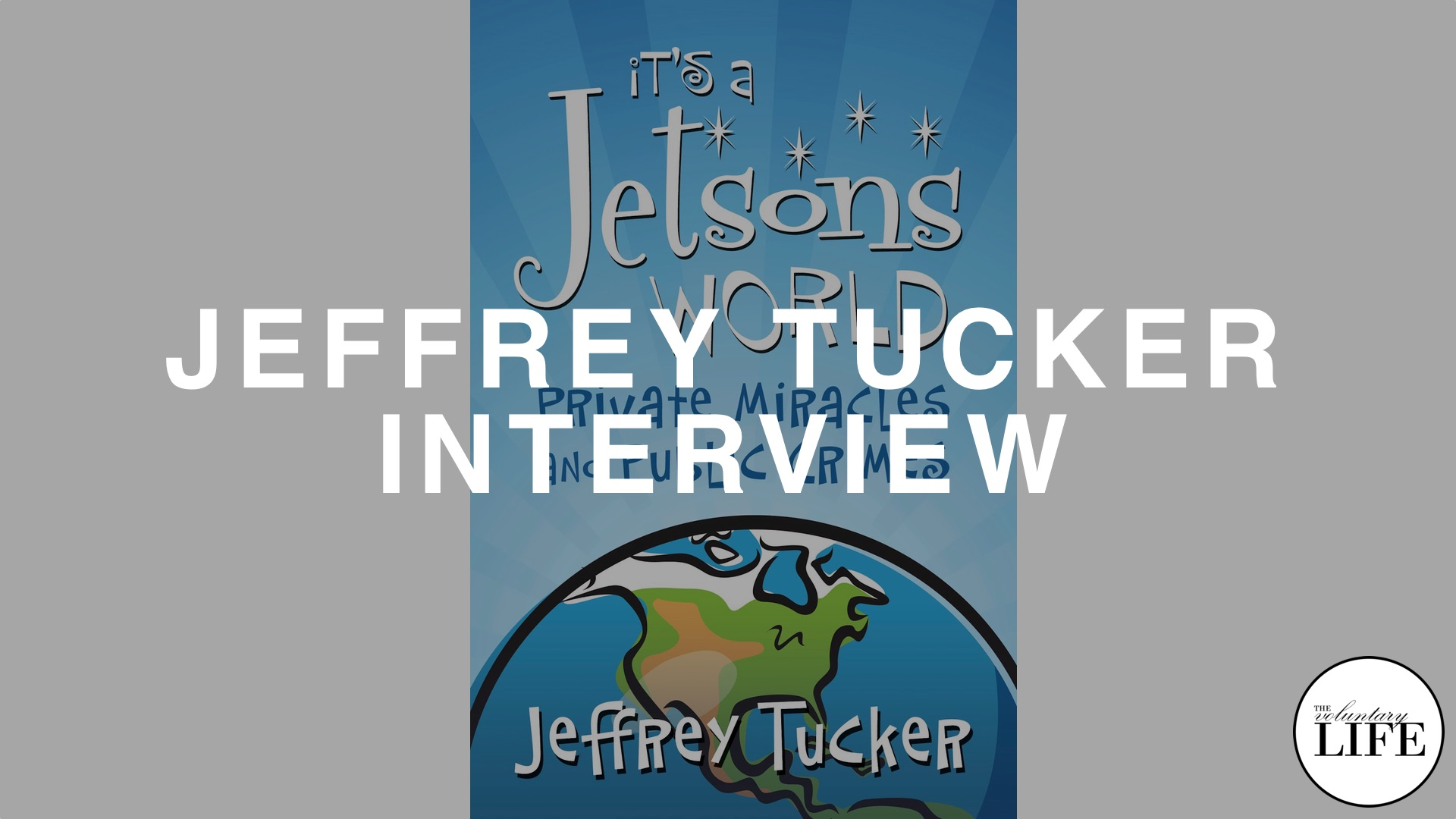 "49 Author Interview: Jeffrey Tucker on ""It's A Jetsons World"""