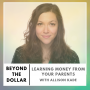 Artwork for Learning Money From Your Parents With Allison Kade