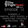 Artwork for Ep 12 - Running a Martial Arts School & Perfecting Athletes Nutritional Tips