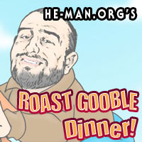 Episode 046 - He-Man.org's Roast Gooble Dinner