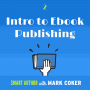 Artwork for Introduction to eBook Publishing  (E2)