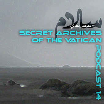 Secret Archives of the Vatican Podcast 14:  Salaam