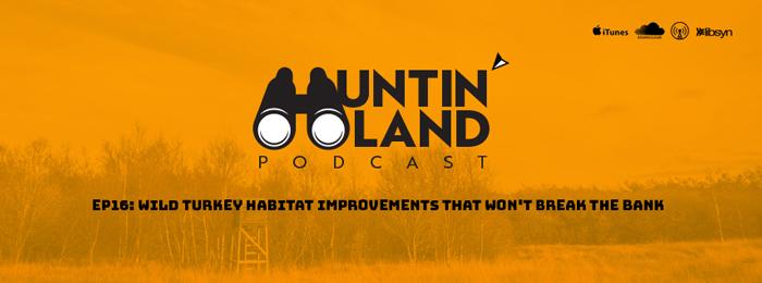 Huntin Land | Ep16 | Wild Turkey habitats