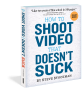 Artwork for How To Shoot Video That Doesn't Suck With Filmmaker Steve Stockman.