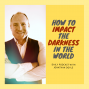 Artwork for How To Impact The Darkness In The World