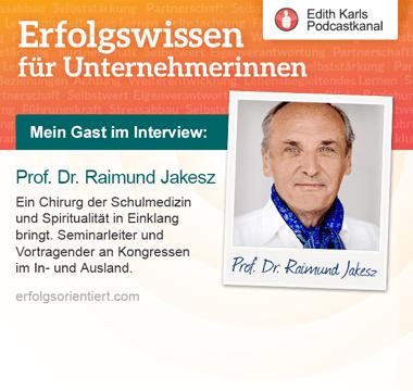 206 - Im Gespräch mit Univ. Prof. Dr. Raimund Jakesz, Teil 2