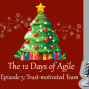 Artwork for 12 Days of Agile - Trust-motivated Team