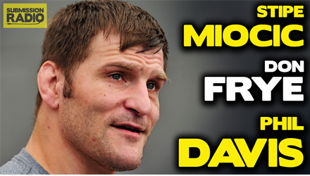 Submission Radio #67 Don Frye, Phil Davis, Stipe Miocic + UFC Japan