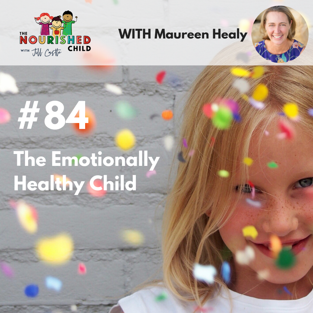 TNC 084: The Emotionally Healthy Child with Maureen Healy