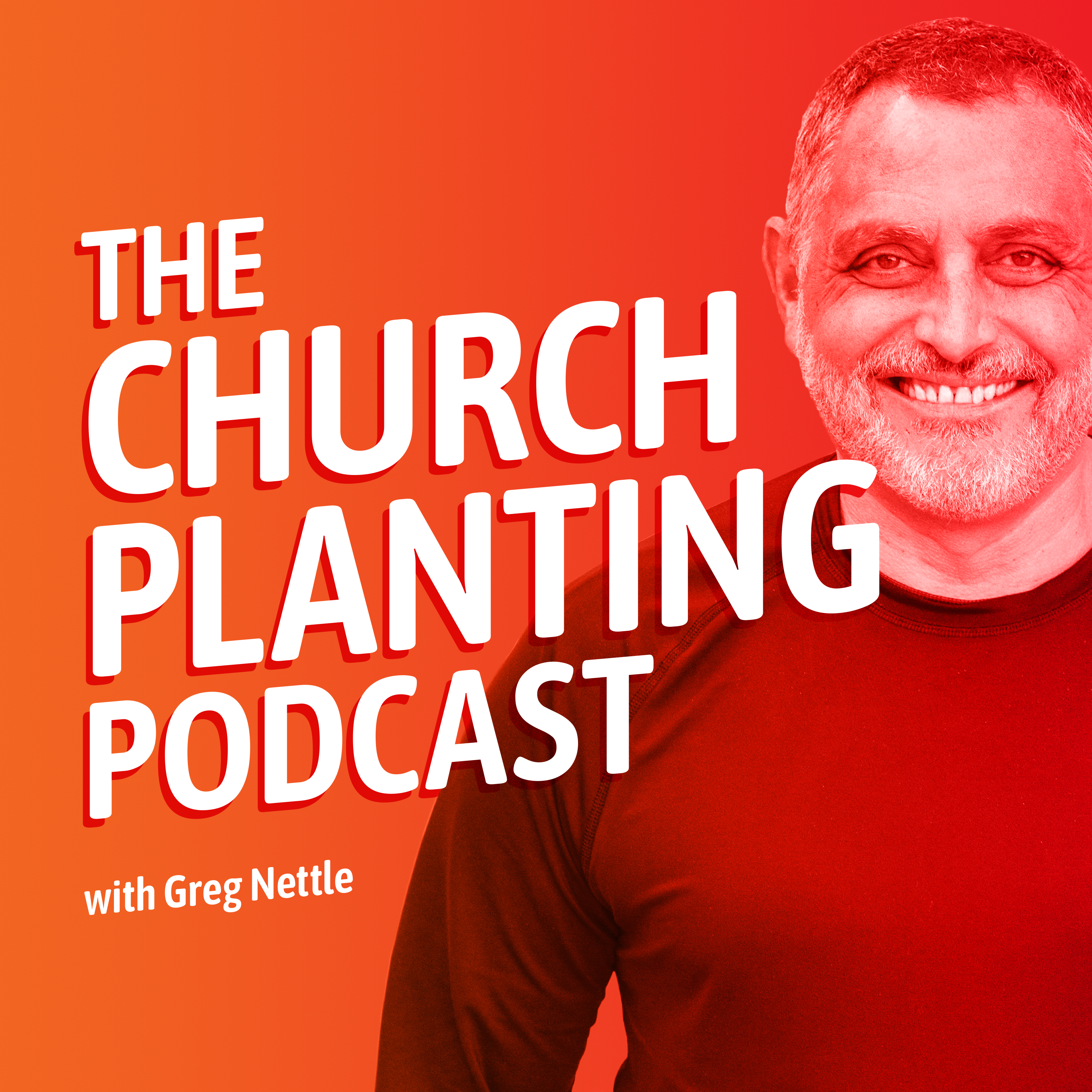 The Church Planting Podcast with Greg Nettle show art
