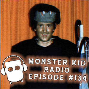 Monster Kid Radio #134 - Mother of a Monster Kid