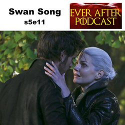 Swan Song s5e11 - Ever After: The Once Upon a Time Podcast