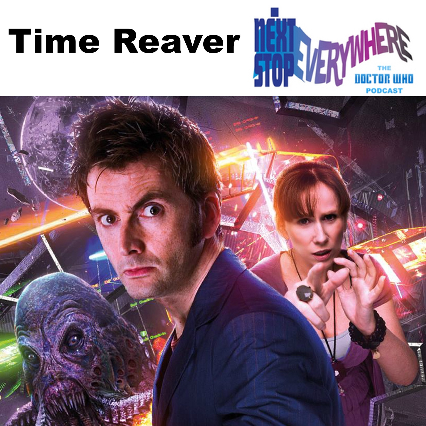 Time Reaver - Next Stop Everywhere: The Doctor Who Podcast