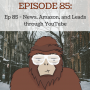 Artwork for  Ep 85 - News, Amazon, and Leads through YouTube
