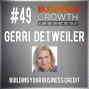 Artwork for Building Your Business Credit with Gerri Detweiler - BGP 49