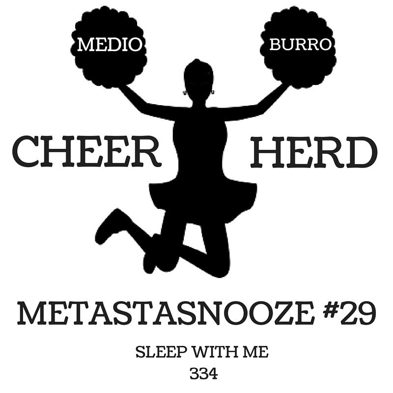 Cheer Herd and a Medio Burro | Metastasnooze #29 | Sleep With Me #334