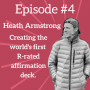 Artwork for Ep. 4: The World's First R-Rated Affirmation Deck - Heath Armstrong