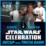 Artwork for 129: Skywalking Through Star Wars Celebration Europe with TRICIA BARR