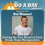 Artwork for 052. Living as You Need to From Your Perspective with Dai Manuel