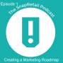 Artwork for Episode 1 - Creating a Marketing Roadmap