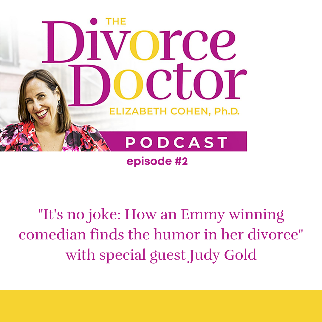 The Divorce Doctor - Episode 02: It's no joke: How an Emmy winning comedian finds the humor in her divorce
