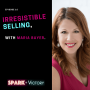 Artwork for 16: Irresistible selling, with Maria Bayer.
