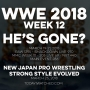 Artwork for WWE 2018 Week 12 He's Gone? and NJPW Strong Style Evolved